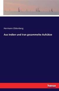 Aus Indien Und Iran Gesammelte Aufsatze