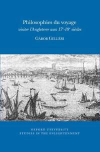 Philosophies du Voyage: Visiter l'Angleterre au 17e-18e Siecles
