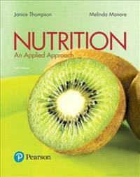 Nutrition: An Applied Approach Plus Masteringnutrition with Mydietanalysis with Pearson Etext -- Access Card Package
