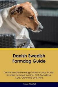 Danish Swedish Farmdog Guide Danish Swedish Farmdog Guide Includes