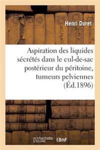 Aspiration Des Liquides S�cr�t�s Dans Le Cul-De-Sac Post�rieur Du P�ritoine Tumeurs Pelviennes