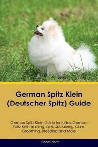 German Spitz Klein (Deutscher Spitz) Guide German Spitz Klein Guide Includes