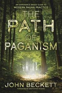 Path of paganism - an experience-based guide to modern pagan practice