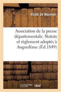 Association de la Presse D�partementale. Statuts Et R�glement Adopt�s � Angoul�me