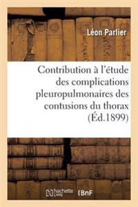 Contribution � l'�tude Des Complications Pleuropulmonaires Des Contusions Du Thorax