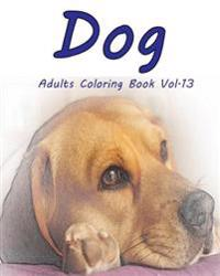 Dog: Adults Coloring Book Vol.13: An Adult Coloring Book of Dogs in a Variety of Styles