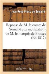 R�ponse de M. Le Comte de Semall� Aux Inculpations de M. Le Marquis de Brosses