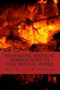 Managing Medical Emergencies in the Dental Office: Protocols & Case Reviews