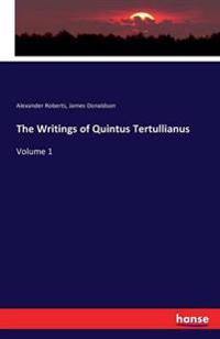 The Writings of Quintus Tertullianus