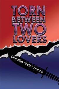 Torn Between Two Lovers