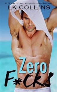 Zero F*cks: A Standalone Novel