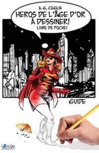 Heros de L'Age D'Or a Dessiner! Guide - Livre de Poche!