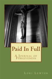 Paid in Full: A Journal of Forgiveness