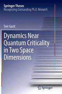 Dynamics Near Quantum Criticality in Two Space Dimensions