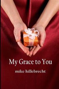 My Grace to You