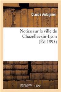 Notice Sur La Ville de Chazelles-Sur-Lyon