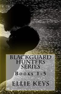 Blackguard Hunters Series, Books 1-5