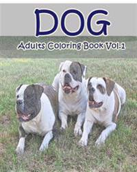 Dog: Adults Coloring Book Vol.1: An Adult Coloring Book of Dogs in a Variety of Styles