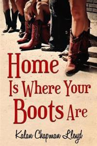 Home Is Where Your Boots Are: A Southern Chick-Lit Mystery
