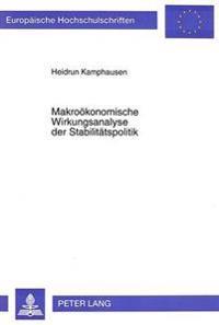 Makrooekonomische Wirkungsanalyse Der Stabilitaetspolitik: Entwicklung Und Empirische Relevanz Unter Besonderer Beruecksichtigung Der Fiskalpolitik
