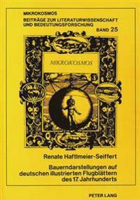 Bauerndarstellungen Auf Deutschen Illustrierten Flugblaettern Des 17. Jahrhunderts