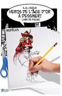 Heros de L'Age D'Or a Dessiner! Modeles - Livre de Poche!
