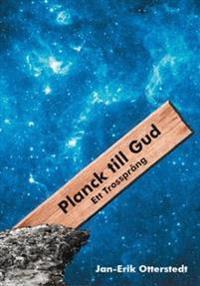 Planck till Gud : ett trossprång
