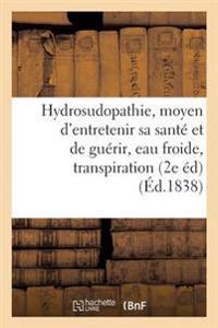 de l'Hydrosudopathie, Ou Nouveau Moyen d'Entretenir Sa Sant� Et de Gu�rir, Eau Froide, Transpiration