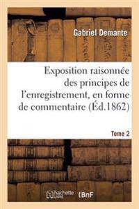 Exposition Raisonnee Des Principes de L'Enregistrement, En Forme de Commentaire Tome 2