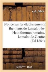 Notice Sur Les Etablissements Thermaux de Lamalou-Le-Haut Thermes Romains, Lamalou-Le-Centre