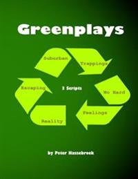 Greenplays: 3 Scripts by Peter Hassebroek