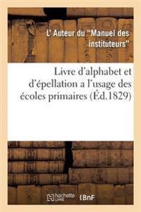 Livre d'Alphabet Et d'�pellation a l'Usage Des �coles Primaires