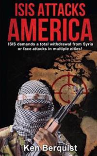 Isis Attacks America: Isis Demands a Total Withdrawal from Syria or Face Attacks in Multiple Cities!