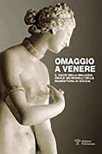 Omaggio a Venere: Il Culto Della Bellezza Ideale Nei Modelli Della Manifattura Di Doccia