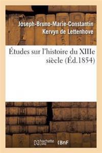 Etudes Sur L'Histoire Du Xiiie Siecle
