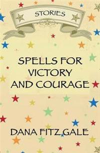 Spells for Victory and Courage