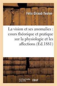 La Vision Et Ses Anomalies Cours Th�orique Et Pratique Sur La Physiologie