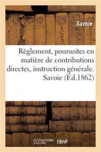 Reglement, Poursuites En Matiere de Contributions Directes, Instruction Generale. Savoie