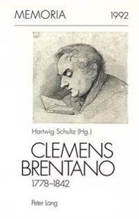Clemens Brentano 1778-1842: Zum 150. Todestag.