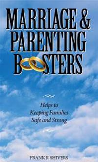 Marriage and Parenting Boosters: Helps to Keeping Families Safe and Strong