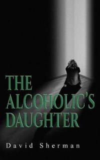 The Alcoholic's Daughter