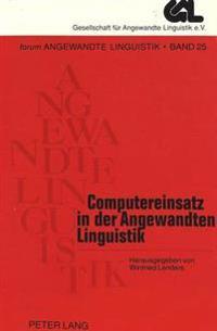 Computereinsatz in Der Angewandten Linguistik: Konstruktion Und Weiterverarbeitung Sprachlicher Korpora