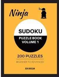 Ninja Sudoku Puzzle Book Volume 1 200 Puzzles Beginner to Advanced