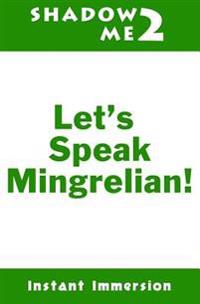 Shadow Me 2: Let's Speak Mingrelian!