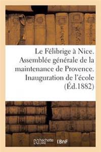 Le Felibrige a Nice. Assemblee Generale de la Maintenance de Provence. Inauguration de L'Ecole