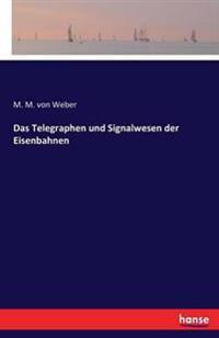 Das Telegraphen- Und Signalwesen Der Eisenbahnen