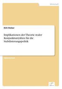 Implikationen Der Theorie Realer Konjunkturzyklen Fur Die Stabilisierungspolitik