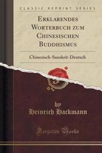 Erklarendes Worterbuch Zum Chinesischen Buddhismus