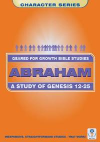 Abraham: A Study of Genesis 12-25