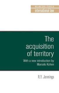The Acquisition of Territory in International Law: With a New Introduction by Marcelo G. Kohen